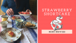 Strawberry Shortcake Mini Movies by Beach Hut Cook